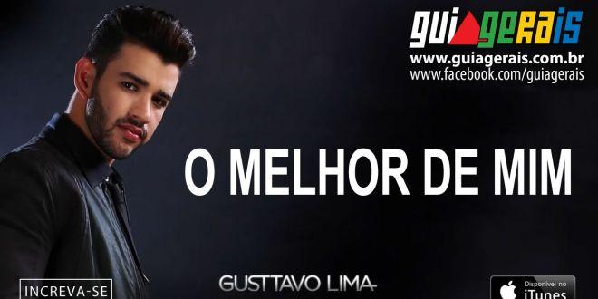 """Você Desperta O Melhor De Mim: Gusttavo Lima Lança Novo Single: """"O Melhor De Mim"""""""